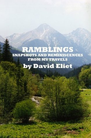 RAMBLINGS: Snapshots and Reminiscences From My Travels