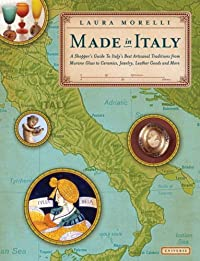 Made in Italy: A Shopper's Guide to the Best of Italian Tradition