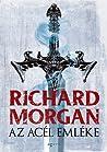 Az acél emléke by Richard K. Morgan