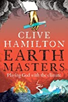 Earthmasters: Playing God with the climate