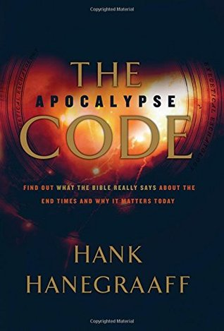 The Apocalypse Code: Find Out What the Bible Really Says about the End Times . . . and Why It Matters Today