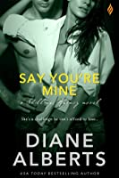Say You're Mine (Shillings Agency #5)