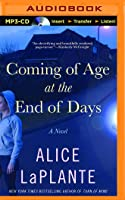 Coming of Age at the End of Days: A Novel