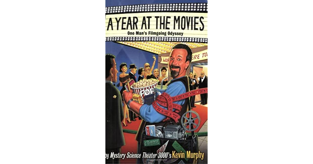 A Year At The Movies One Man S Filmgoing Odyssey By Kevin border=