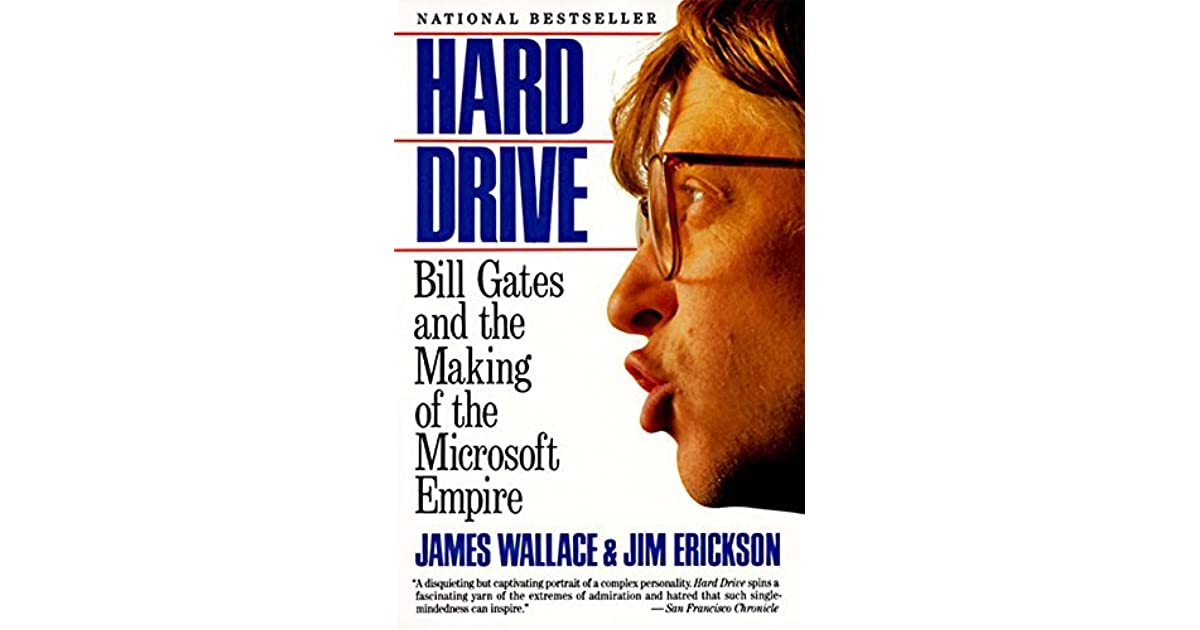 Hard drive bill gates and the making of the microsoft empire by hard drive bill gates and the making of the microsoft empire by james wallace fandeluxe Gallery