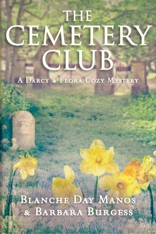 The Cemetery Club (Darcy & Flora Cozy Mystery #1)