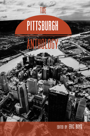 Book cover of The Pittsburgh Anthology edited by Eric Boyd