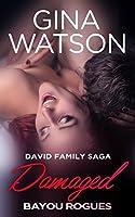 Damaged (David Family Saga: Bayou Rogues, #1)