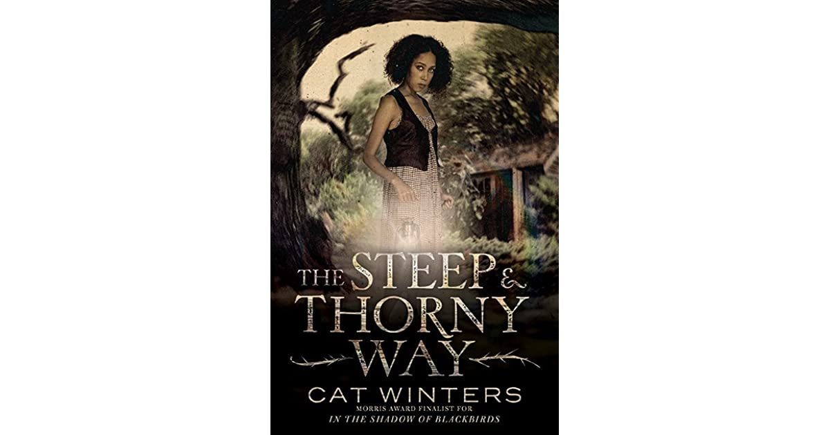the steep amp thorny way by cat winters