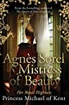 Agnès Sorel: Mistress of Beauty (Anjou Trilogy #2)