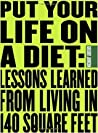 Put Your Life on a Diet: Lessons Learned from Living in 140 Square Feet