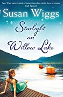 Starlight On Willow Lake (The Lakeshore Chronicles, # 11)