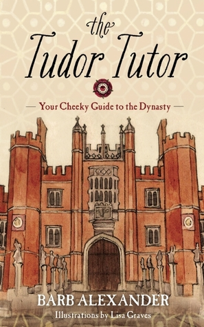 The Tudor Tutor: Your Cheeky Guide to the Dynasty