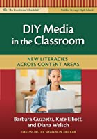DIY Media in the Classroom: New Literacies Across Content Areas (Language and Literacy: Practitioner's Bookshelf)