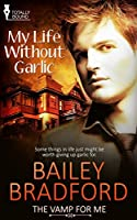 My Life Without Garlic (The Vamp for Me, #1)
