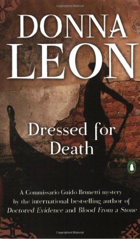 Dressed For Death Commissario Brunetti 3 By Donna Leon