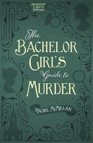 The Bachelor Girl's Guide to Murder (Herringford and Watts, #1)