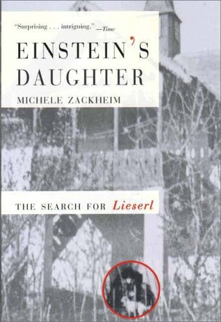 Einstein's Daughter: The Search for Lieserl by Michele Zackheim