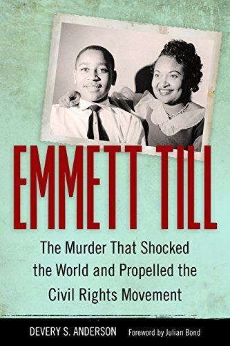 Emmett Till  The Murder That Shocked the World and Propelled the Civil Rights Movement