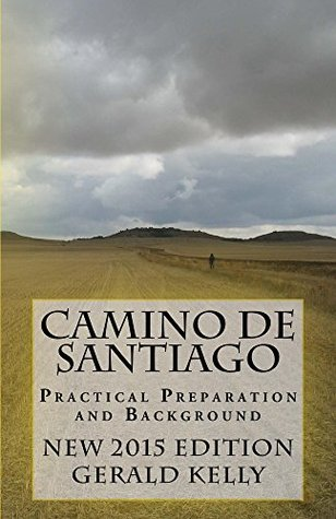 Camino de Santiago - Practical Preparation and Background (CaminoGuide.net eBooks)