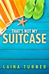 That's Not My Suitcase