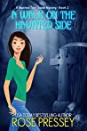 A Walk on the Haunted Side (Haunted Tour Guide Mystery, #2)