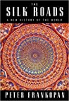 The Silk Roads: A...
