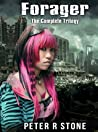 The Complete Forager Trilogy (A Post Apocalyptic/Dystopian Trilogy)