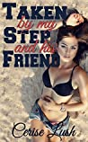 Taken by my Step and his Friend by Cerise Lush