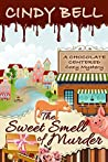 The Sweet Smell of Murder (Chocolate Centered Mystery #1)