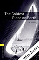 The Coldest Place on Earth - With Audio (Oxford Bookworms Library)