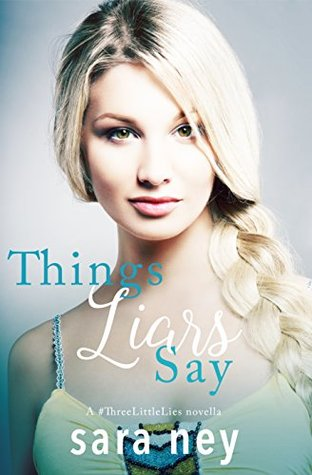 Things Liars Say (#ThreeLittleLies, #1)