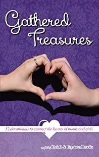 Gathered Treasures: 52 Devotionals to Connect the Herats of Moms & Girls