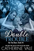 Double Trouble (Her Two Bears Book #2)