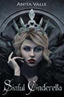 Sinful Cinderella (Dark Fairy Tale Queen Series - Book 1)