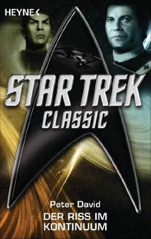 Star Trek - Classic: Der Riss im Kontinuum: Roman