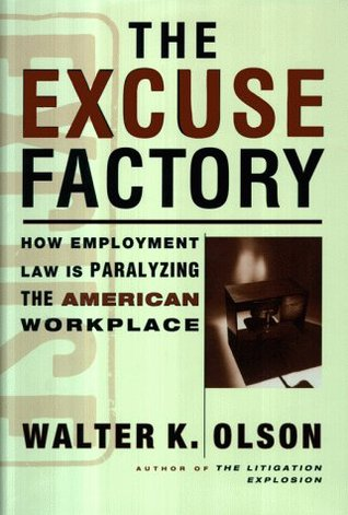 The Excuse Factory by Walter Olson