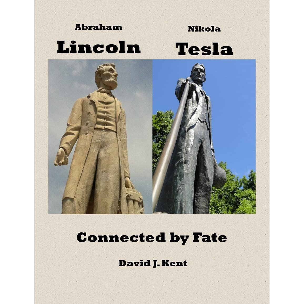 Abe Lincoln Books: Abraham Lincoln And Nikola Tesla: Connected By Fate By