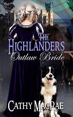 The Highlander's Outlaw Bride (Highlander's Bride, #4)