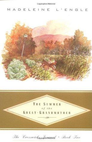 The Summer of the Great-Grandmother (Crosswicks Journal, #2)