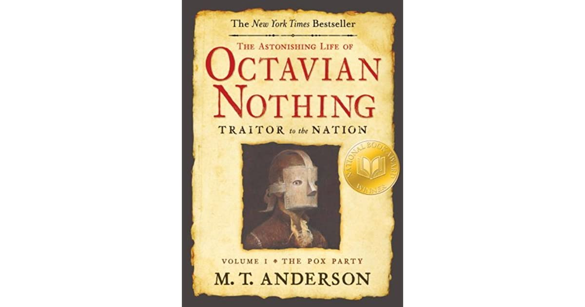 The Astonishing Life of Octavian Nothing: Traitor to the Nation, Volume I: The Pox Party