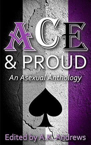 Ace & Proud Edited by A.K. Andrews