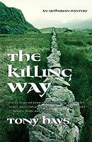 The Killing Way (Arthurian Mysteries, #1)