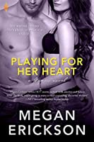 Playing For Her Heart (Gamers, #2)