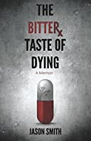 The Bitter Taste of Dying