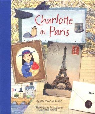 Charlotte in Paris by Joan MacPhail Knight