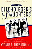 The Ditchdigger's Daughters: A Black Family's Astonishing Success Story