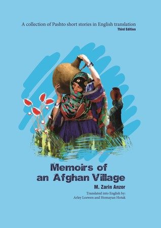 Memoirs of an Afghan Village: A Collection of Pashto Short