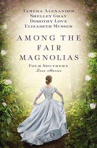 Among the Fair Magnolias by Tamera Alexander