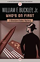 Who's on First (The Blackford Oakes Mysteries)